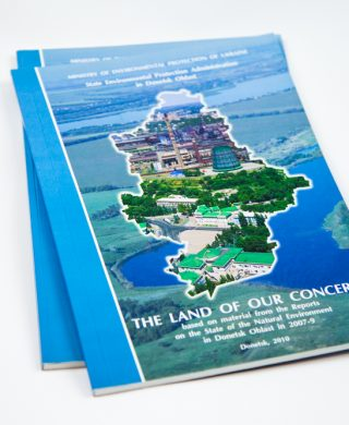 The Land of our Concern – based on material from the Reports on the State of the Natural Environment in Donetsk Oblast
